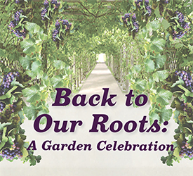 Notre Dame of Elm Grove Signature Event 2020. Back to Our Roots: A Garden Celebration.