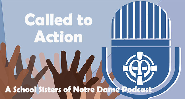 Logo image for the Called to Action : A podcast of the School Sisters of Notre Dame Central Pacific Province. The image has a microphone, multicolor hands and a varity of blue colors.