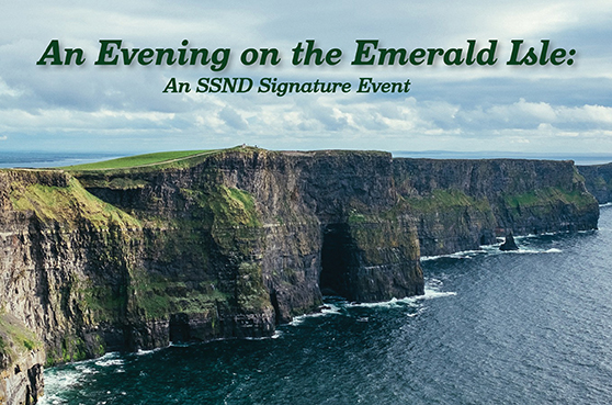 An Evening on the Emerald Isle: An SSND Signature Event. Theme - Irish.