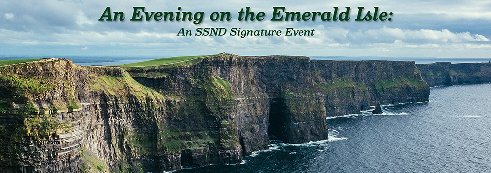 An Evening on the Emerald Isle: An SSND Signature Event. The event will be held on Saturday, April 25, 2020, from 5:30 to 9 p.m., at Sancta Maria in Ripa, Maria Center, St. Louis.