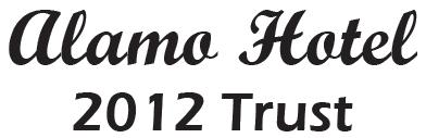Alamo Hotel 2012 Trust