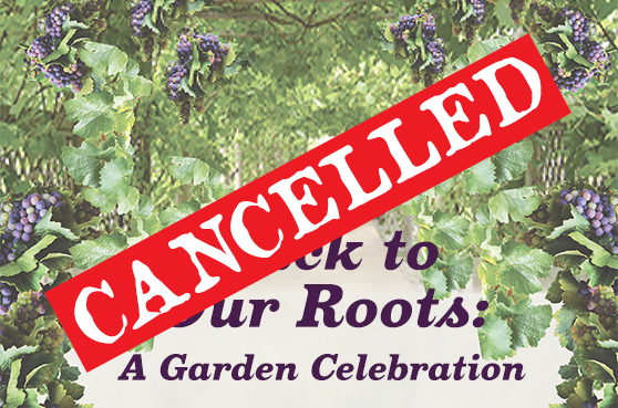 Cancelled: Back to Our Roots: A Garden Celebration