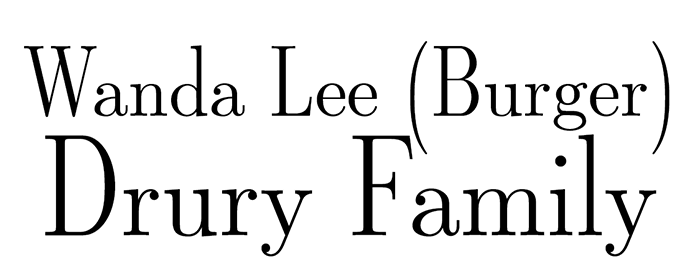 Sponsor: Wanda Lee (Burger) Drury Family