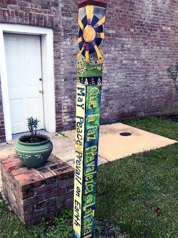 The Peace Pole at St. Mary of the Pines, Chatawa, Mississippi, Retreat Center. This pole will me relocated to St. Anthony's Gardens in Covington, Louisiana.