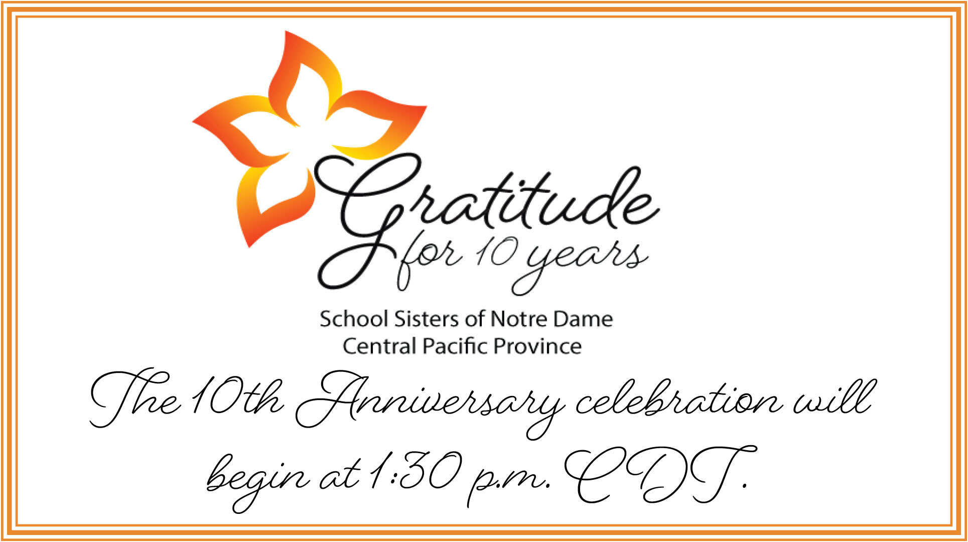 10th Anniversary logo - Gratitude for 10 years. The image is the start to the video celebration being held on Saturday, June 12, 2021 at 1:30 p.m., CDT.
